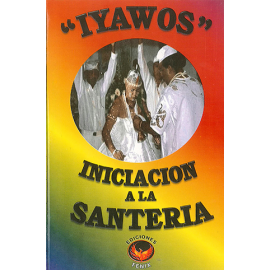 IYAWOS , INICIACION A LA SANTERIA
