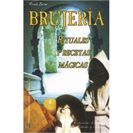BRUJERIA, RITUALES Y RECETAS MAGICAS