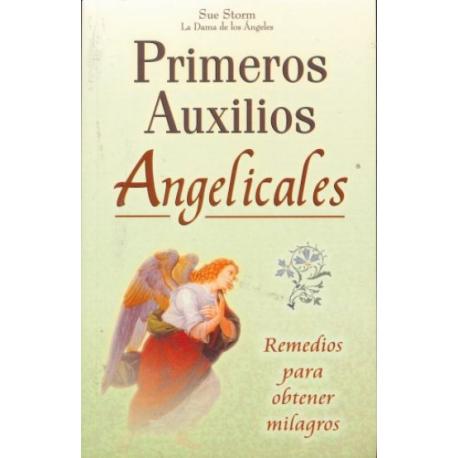 PRIMEROS AUXILIOS ANGELICALES (REMEDIOS MILAGROS)