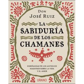 LA SABIDURIA DE LOS CHAMANES