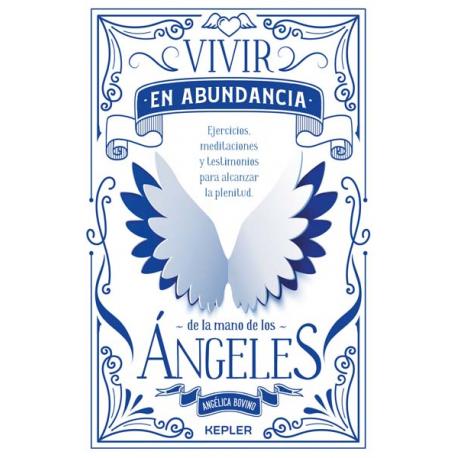 VIVIR EN ABUNDANCIA DE LAS MANOS DE LOS ANGELES