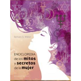 ENCICLOPEDIA DE LOS MITOS Y SECRETOS DE LA MUJER