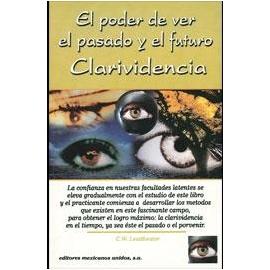 CLARIVIDENCIA - EL PODER DE VER EL PASADO Y EL FUTURO