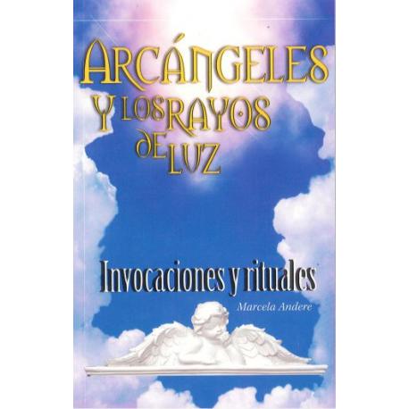 ARCANGELES Y LOS RAYOS DE LUZ