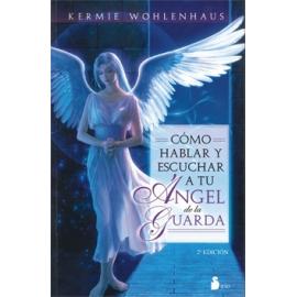 COMO HABLAR Y ESCUCHAR A TU ANGEL DE LA GUARDA