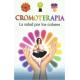 CROMOTERAPIA, LA SALUD POR LOS COLORES