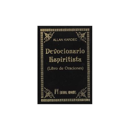 DEVOCIONARIO ESPIRITISTA (LIBRO DE ORACIONES)