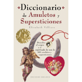 DICCIONARIO DE AMULETOS Y SUPERSTICIONES