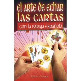 EL ARTE DE ECHAR LAS CARTAS CON LA BARAJA ESPAÑOLA