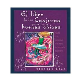 EL LIBRO DE LOS CONJUROS PARA LAS BUENAS CHICAS