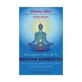 EL PEQUEÑO LIBRO DE LA MEDICINA ENERGETICA