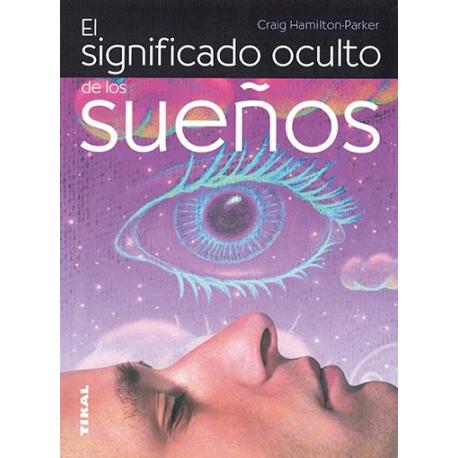 EL SIGNIFICADO OCULTO DE LOS SUEÑOS