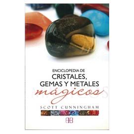 ENCICLOPEDIA DE CRISTALES, GEMAS Y METALES MAGICOS