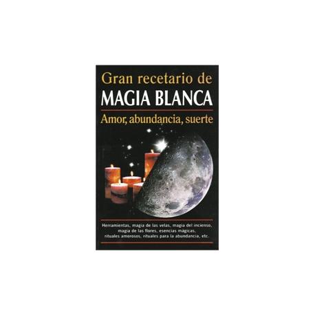 GRAN RECETARIO DE MAGIA BLANCA
