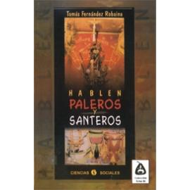 HABLEN PALEROS Y SANTEROS
