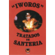 IWOROS , TRATADOS DE SANTERIA