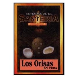 LEYENDAS DE LA SANTERIA,LOS ORISAS EN CUBA