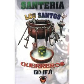 LOS SANTOS GUERREROS EN IFA