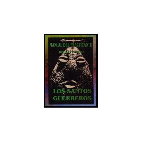 LOS SANTOS GUERREROS, MANUAL DEL PRACTICANTE