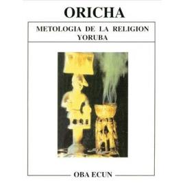 ORICHA METODOLOGIA RELIGION YORUBA