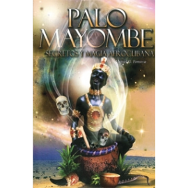 PALO MAYOMBE , SECRETOS Y MAGIA AFROCUBANA
