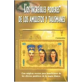 AMULETOS Y TALISMANES, LOS INCREIBLES PODERES DE LOS