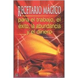 RECETARIO MAGICO PARA EL EXITO Y EL DINERO