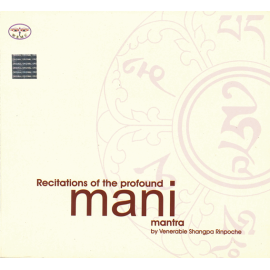 RECITATIONS OF THE PROFOUND MANI MANTRA