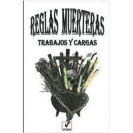 REGLAS MUERTERAS , TRABAJOS Y CARGAS