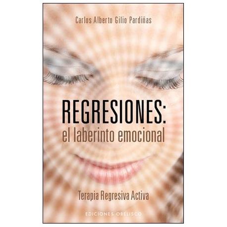 REGRESIONES, EL LABERINTO EMOCIONAL