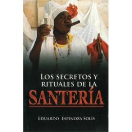 SANTERIA , LOS SECRETOS Y RITUALES