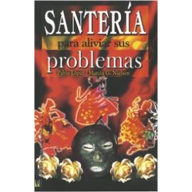 SANTERIA PARA ALIVIAR SUS PROBLEMAS