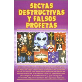 SECTAS DESTRUCTIVAS Y FALSOS PROFETAS