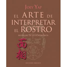 ARTE DE INTERPRETAR EL ROSTRO, EL