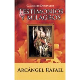 TESTIMONIOS Y MILAGROS ARCANGEL RAFAEL