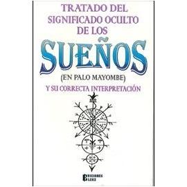 TRATADO DEL SIGNIFICADO OCULTO DE LOS SUEÑOS (PALO MAYOMBE)
