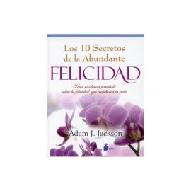 SECRETOS DE LA ABUNDANTE FELICIDAD, 10